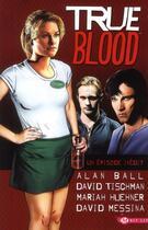 Couverture du livre « True blood t.1 » de Alan Ball et David Tischman et Mariah Huehner et David Messina aux éditions Hicomics