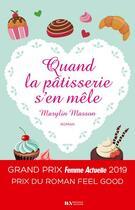 Couverture du livre « Quand la pâtisserie s'en mêle » de Marylin Masson aux éditions Les Nouveaux Auteurs