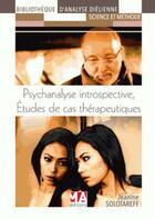 Couverture du livre « Psychanalyse introspective ; études de cas thérapeutiques » de Jeanine Solotareff aux éditions Ma