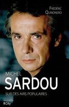 Couverture du livre « Michel Sardou, sur des airs populaires » de Frederic Quinonero aux éditions City