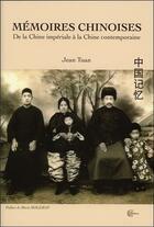 Couverture du livre « Mémoires chinoises ; de la Chine impériale à la Chine contemporaine » de Jean Tuan aux éditions Clc