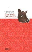 Couverture du livre « Les rois conteurs » de Parrot Frederic aux éditions Michel Brule
