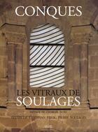 Couverture du livre « Conques ; les vitraux de Soulages » de Georges Duby et Pierre Soulages et Christian Heck aux éditions Seuil