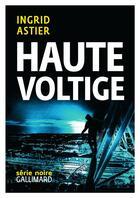 Couverture du livre « Haute voltige » de Ingrid Astier aux éditions Gallimard