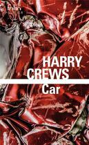 Couverture du livre « Car » de Harry Crews aux éditions Gallimard