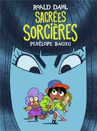 Couverture du livre « Sacrées sorcières » de Penelope Bagieu et Roald Dahl aux éditions Gallimard Bd