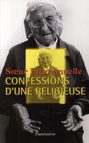Couverture du livre « Confessions d'une religieuse » de Soeur Emmanuelle aux éditions Flammarion