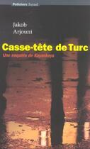 Couverture du livre « Casse-tete de turc » de Jakob Arjouni aux éditions Fayard