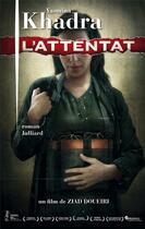 Couverture du livre « L'attentat » de Yasmina Khadra aux éditions Julliard