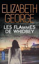 Couverture du livre « Les flammes de Whidbey » de Elizabeth George aux éditions Pocket