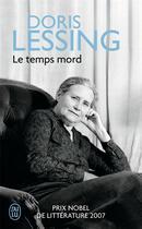 Couverture du livre « Le temps mord » de Doris Lessing aux éditions J'ai Lu