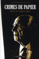 Couverture du livre « Crimes de papier ; retour sur l'affaire Papon » de Johanna Sebrien et Jean-Baptiste B aux éditions Actes Sud