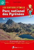 Couverture du livre « Les sentiers d'Emilie ; parc national des Pyrénées t.1 » de Gerard Caubet aux éditions Rando Editions