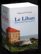 Couverture du livre « Le Liban ; histoire d'une nation inachevée ; coffret » de Abdallah Naaman aux éditions Glyphe