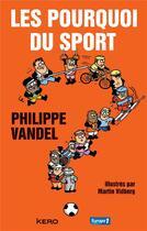 Couverture du livre « Les pourquoi du sport » de Philippe Vandel aux éditions Kero