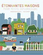 Couverture du livre « Étonnantes maisons pour petits explorateurs » de Elisabeth Dumont-Le Cornec et Anne-Lise Boutin aux éditions Belin Education
