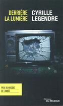 Couverture du livre « Derrière la lumière » de Cyrille Legendre aux éditions Editions Du Masque