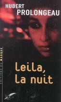 Couverture du livre « Leila La Nuit » de Hubert Prolongeau aux éditions Editions Du Masque