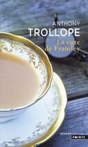 Couverture du livre « La cure de Framley » de Anthony Trollope aux éditions Points