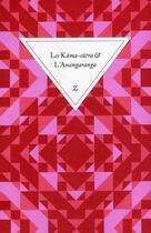 Couverture du livre « Les Kâma-sûtra et l'Anangaranga » de Vatsyayana et Kalyanama aux éditions Zulma