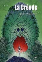 Couverture du livre « La créode » de Joelle Wintrebert aux éditions Le Belial
