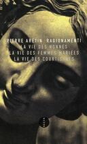 Couverture du livre « Ragionamenti : la vie des nonnes ; la vie des femmes mariées ; la vie des courtisanes » de L' Aretin aux éditions Allia