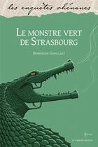 Couverture du livre « Le monstre vert de Strasbourg » de Dominique Gouillart aux éditions Le Verger
