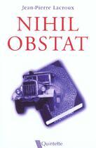 Couverture du livre « Nihil Obstat » de Jean-Pierre Lacroux aux éditions Quintette
