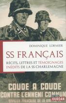 Couverture du livre « SS français ; récits, lettres et témoignages inédits de la SS Charlemagne » de Dominique Lormier aux éditions Jourdan