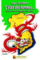Couverture du livre « C'était des hommes... histoire vraie de la guerre d'Indochine » de Roger Holeindre aux éditions Heligoland