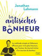 Couverture du livre « Les antisèches du bonheur » de Jonathan Lehmann aux éditions Harpercollins
