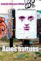 Couverture du livre « Âmes battues » de Isabelle Massare-Villain aux éditions Auteurs D'aujourd'hui