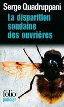 Couverture du livre « La disparition soudaine des ouvrières » de Serge Quadruppani aux éditions Gallimard