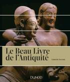 Couverture du livre « Le beau livre de l'Antiquité » de Laurent Avezou aux éditions Dunod