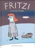 Couverture du livre « Fritzi et la chaussure enragée » de Catharina Valckx aux éditions Ecole Des Loisirs