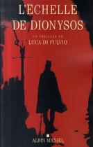Couverture du livre « L'échelle de Dionysos » de Luca Di Fulvio aux éditions Albin Michel