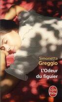 Couverture du livre « L'odeur du figuier » de Simonetta Greggio aux éditions Lgf