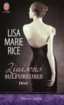 Couverture du livre « Liaisons sulfureuses t.2 ; désirs » de Lisa Marie Rice aux éditions J'ai Lu