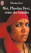 Couverture du livre « Moi, phoolan devi, reine des bandits - - edition illustree » de Devi Phoolan aux éditions J'ai Lu