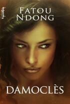 Couverture du livre « Damoclès » de Fatou Ndong aux éditions Valentina