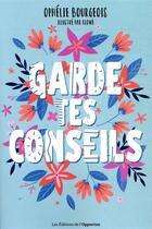 Couverture du livre « Garde tes conseils » de Ophelie Bourgeois aux éditions L'opportun