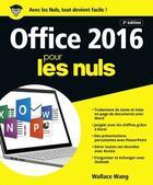 Couverture du livre « Office 2016 pour les nuls (2e édition) » de Wallace Wang aux éditions First Interactive