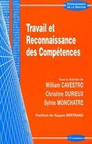 Couverture du livre « Travail et reconnaissance des compétences » de Sylvie Monchatre et William Cavestro et Christine Durieux aux éditions Economica
