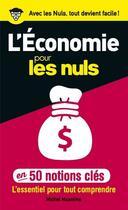 Couverture du livre « 50 notions clés sur l'économie pour les nuls » de Michel Musolino aux éditions First