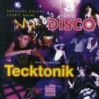 Couverture du livre « Mémoire disco et phénomène tecktonik » de Gregoire Colard aux éditions Pascal Petiot