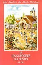 Couverture du livre « Les surprises du destin » de Marie-Therese aux éditions Elor