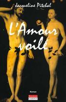 Couverture du livre « L'Amour Voile » de Jacqueline Pitchal aux éditions Carnot