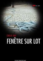 Couverture du livre « Fenêtre sur Lot » de Emilie Kah aux éditions Pleine Page