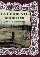 Couverture du livre « La Charente-Maritime ; les 472 communes » de Collectif aux éditions Delattre
