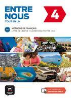 Couverture du livre « Entre nous 4 ; FLE ; livre de l'élève + cahier + CD » de Collectif aux éditions La Maison Des Langues
